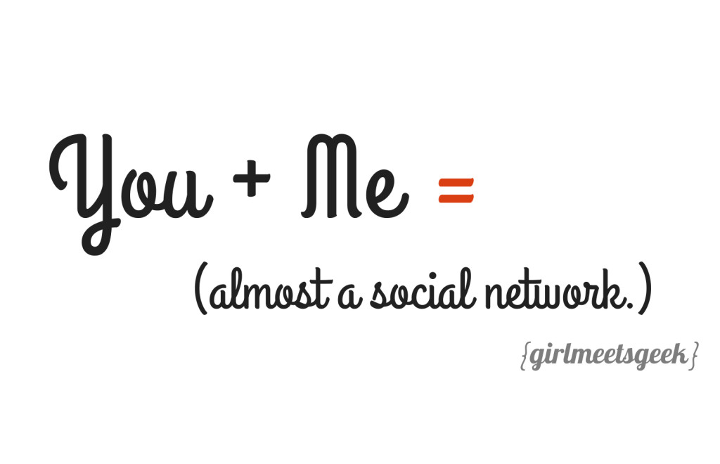 You Plus Me Equals... Almost A Social Network GMG
